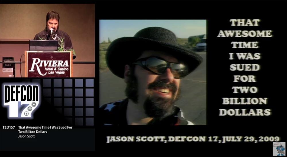 Конференция DEFCON 17. «Это восхитительное время, когда меня обвинили в ущербе на 2 миллиарда долларов». Джейсон Скотт - 1