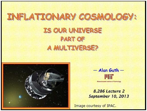 Ранняя вселенная. Инфляционная Космология: является ли наша вселенная частью мультивселенной? Часть 2 - 1
