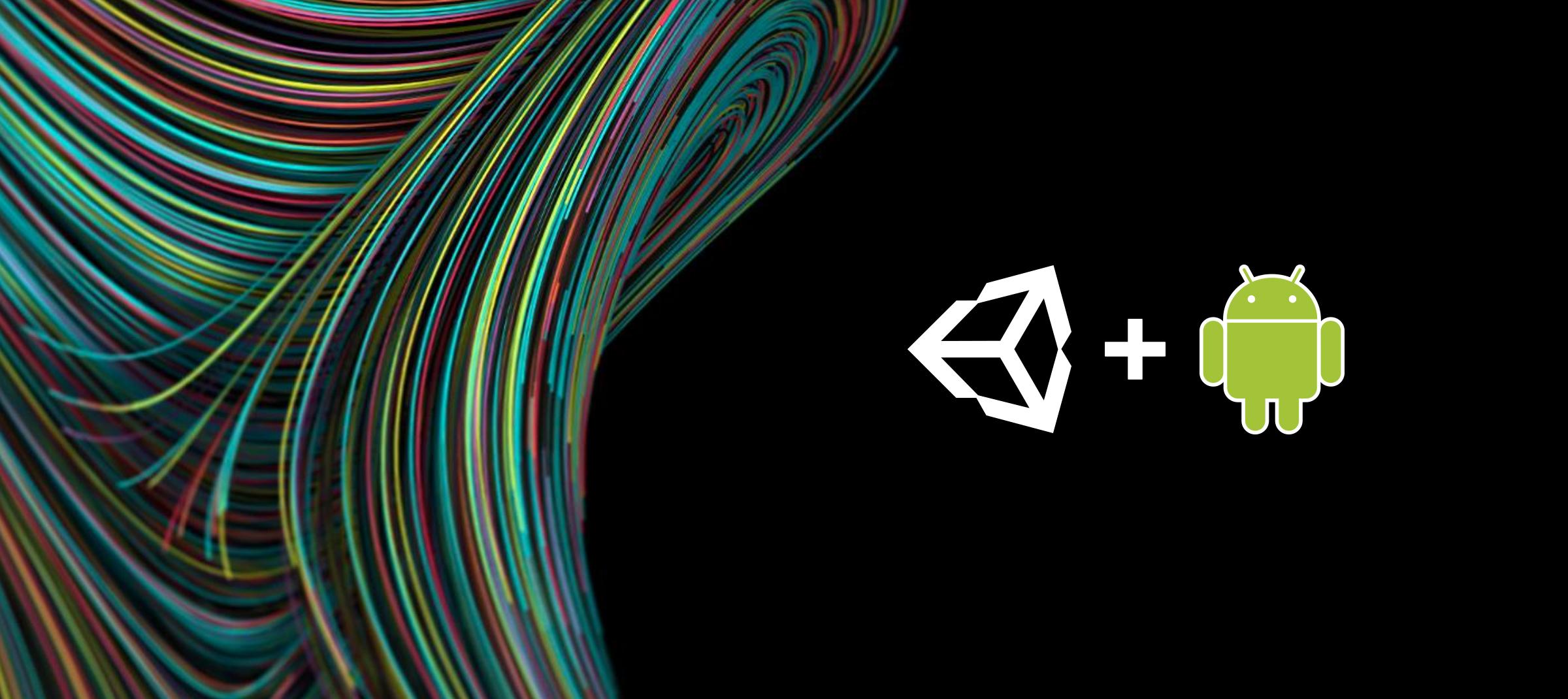 Пишем плагин для Unity правильно. Часть 2: Android - 1