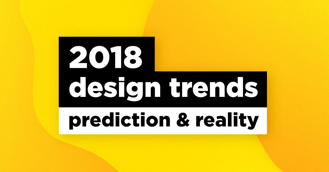 Тренды дизайна в 2018: прогноз и реальность - 1