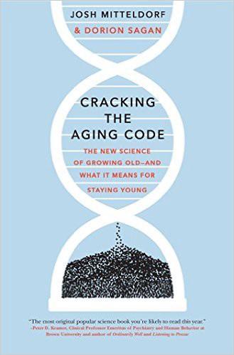 Взламывая код старения: новая наука о старении и о том что значит оставаться молодым - 1