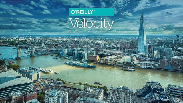 Конференция Velocity London от O'Reilly: обзор и слайды - 1