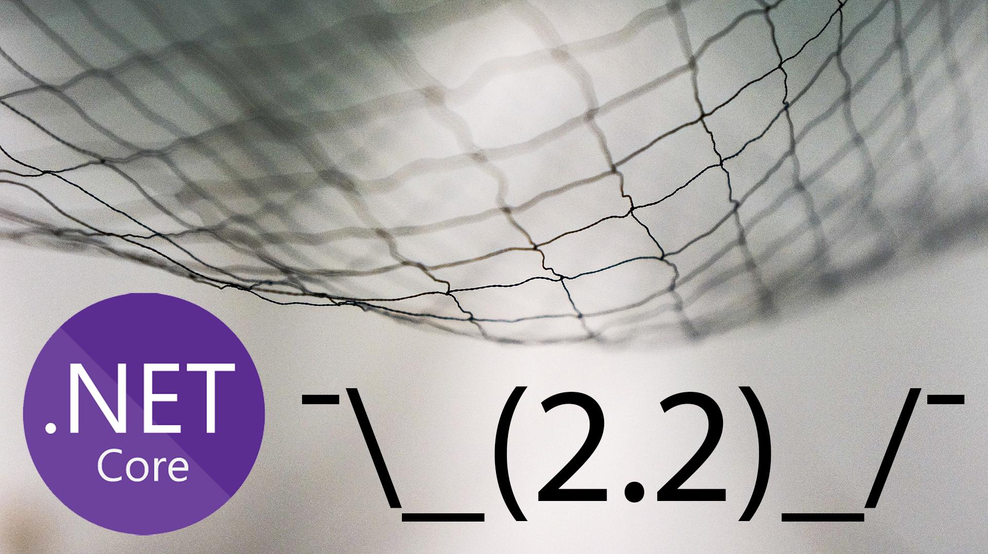 Вышел .NET Core 2.2. Что нового? (1 из 3) - 1