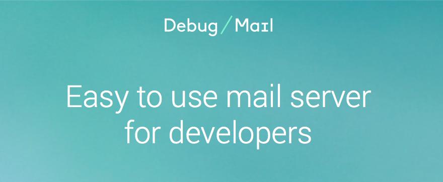 Debug Mail — простой в использовании smtp сервер для разработчиков