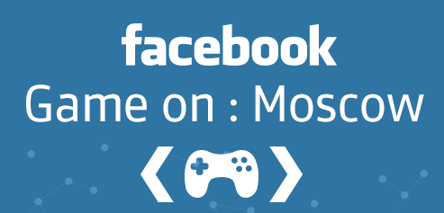 Facebook Game On: Moscow