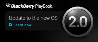 BlackBerry / [Перевод] Сегодня стала доступна BlackBerry PlayBook OS 2.0